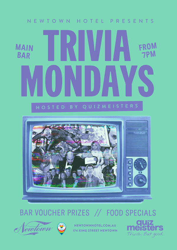 Trivia on Mondays at 7pm in Newtown Hotel