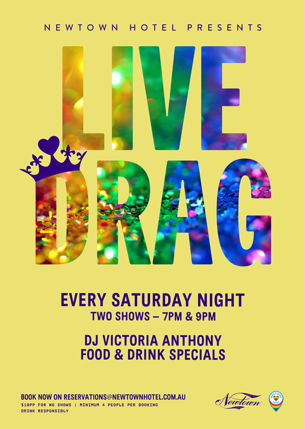 Live drag shows every Saturday at 7pm and 9pm at Newtown Hotel